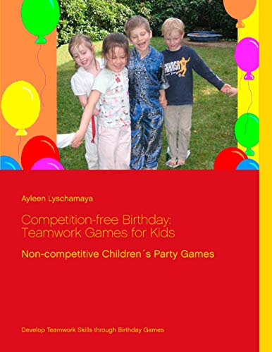 Competition-free Birthday; Teamwork Games for Kids