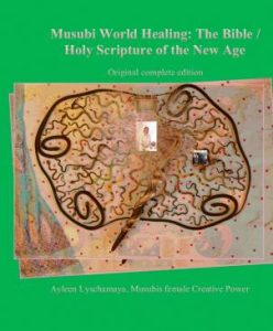 Musubi World Healing: The Bible / Holy Scripture of the New Age